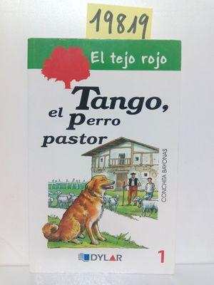 TANGO EL PERRO PASTOR ? LIBRO 1