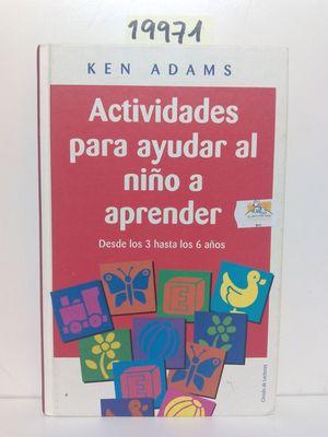 ACTIVIDADES PARA AYUDAR AL NIÑO A APRENDER, DESDE LOS 3 HASTA LOS 6 AÑOS