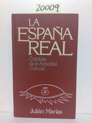 LA ESPAÑA REAL, LA. TOMO 2. CRÓNICAS DE LA ACTIVIDAD CULTURAL