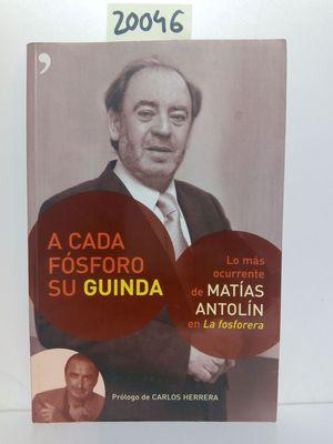 A CADA FÓSFORO, SU GUINDA
