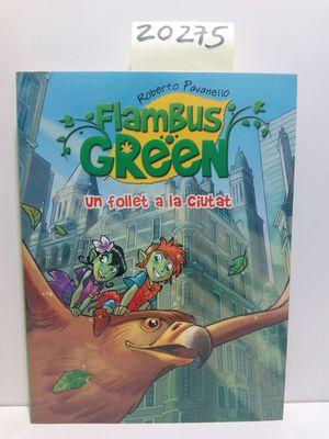 FLAMBUS GREEN. UN FOLLET A LA CIUTAT