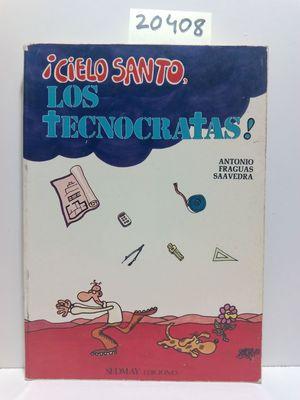 CIELOS SANTO, LOS TECNÓCRATAS