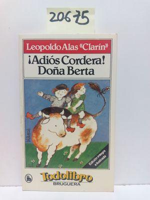 ¡ADIÓS, CORDERA! ; DOÑA BERTA.