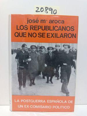 LOS REPUBLICANOS QUE NO SE EXILARON
