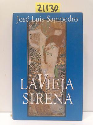 LA VIEJA SIRENA : (LOS CÍRCULOS DEL TIEMPO, II)