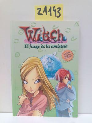 WITCH. EL FUEGO DE LA AMISTAD