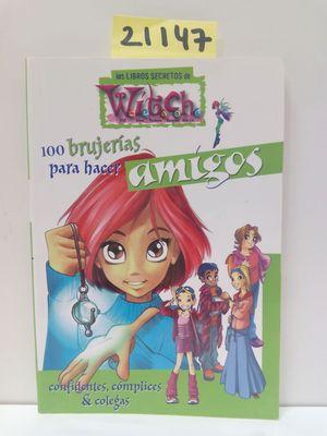 WITCH.100 BRUJERÍAS PARA HACER AMIGOS