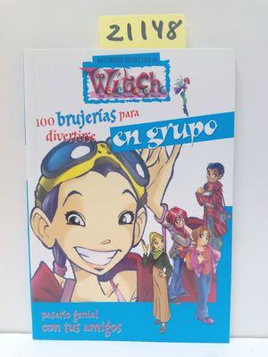 WITCH.100 BRUJERÍAS PARA DIVERTIRSE EN GRUPO