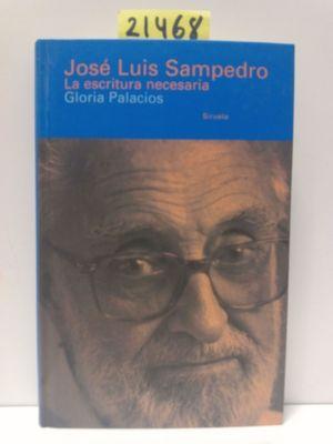 JOSÉ LUIS SAMPEDRO. LA ESCRITURA NECESARIA