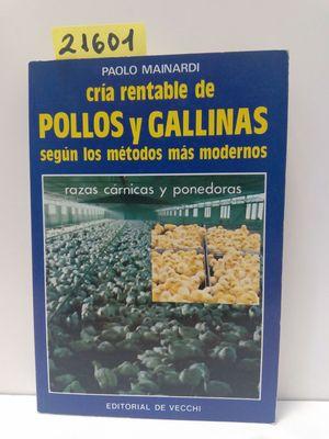 CRIA RENTABLE DE POLLOS Y GALLINAS SEGÚN LOS MÉTODOS MODERNOS