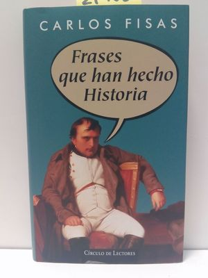 FRASES QUE HAN HECHO HISTORIA