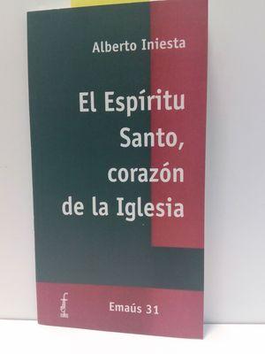 ESPÍRITU SANTO, CORAZÓN DE LA IGLESIA, EL