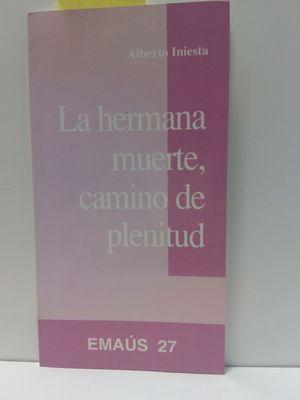 LA HERMANA MUERTE, CAMINO DE PLENITUD