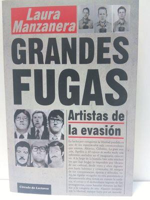GRANDES FUGAS : ARTISTAS DE LA EVASIÓN
