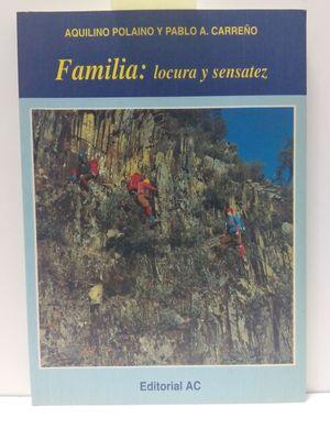 FAMILIA: LOCURA Y SENSATEZ
