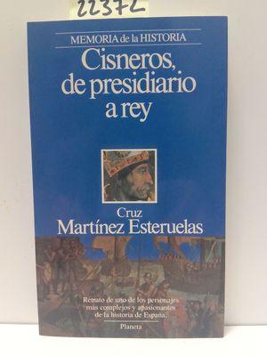 CISNEROS, DE PRESIDIARIO A REY