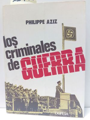 LOS CRIMINALES DE GUERRA