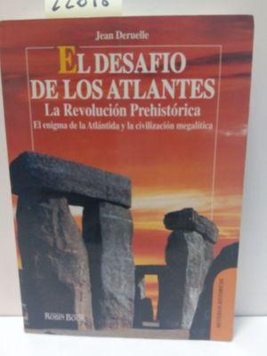EL DESAFÍO DE LOS ATLANTES. LA REVOLUCIÓN PREHISTÓRICA. EL ENIGMA DE LA ATLÁNTIDA Y LA CIVILIZACIÓN MEGALÍTICA.