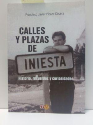 CALLES Y PLAZAS DE INIESTA : HISTORIA, RECUERDOS Y CURIOSIDADES
