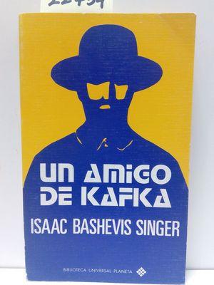 AMIGO DE KAFKA, UN