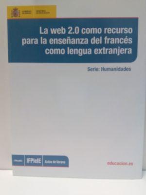 LA WEB 2.0 COMO RECURSO PARA LA ENSEÑANZA DEL FRANCÉS COMO LENGUA EXTRANJERA
