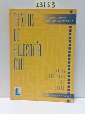TEXTOS DE FILOSOFÍA, COU (CASTILLA-LA MANCHA). GUÍAS DIDÁCTICAS DE LECTURA. SLECTIVIDAD