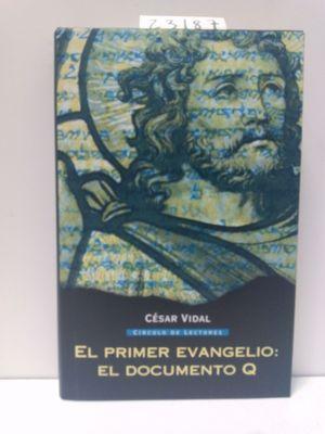 EL PRIMER EVANGELIO : EL DOCUMENTO Q