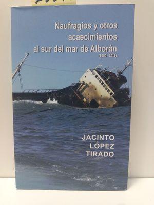 NAUFRAGIOS Y OTROS ACONTECIMIENTOS AL SUR DEL MAR DE ALBORÁN (1900-2015)