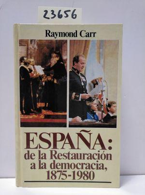 ESPAÑA DE LA RESTAURACIÓN A LA DEMOCRACIA 1875-1980