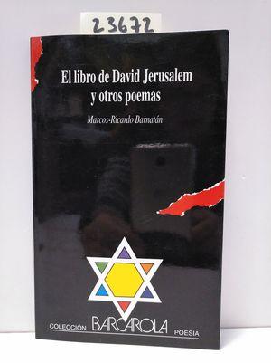 LIBRO DE DAVID JERUSALÉN Y OTROS POEMAS