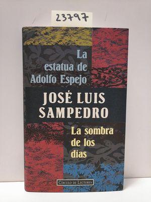 LA ESTATUA DE ADOLFO ESPEJO. LA SOMBRA DE LOS DÍAS