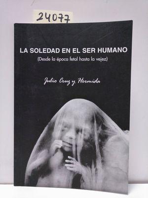 LA SOLEDAD EN EL SER HUMANO