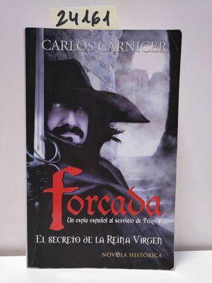 FORCADA. EL SECRETO DE LA REINA VIRGEN