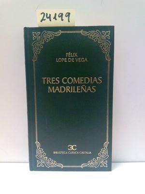 TRES COMEDIAS MADRILEÑAS