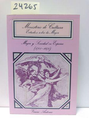 MUJER Y SOCIEDAD EN ESPAÑA (1700-1975)