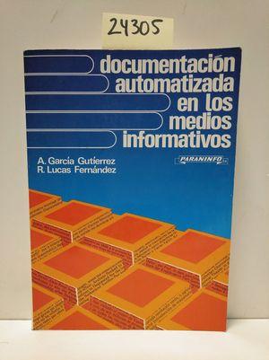 DOCUMENTACIÓN AUTOMATIZADA EN LOS MEDIOS INFORMATIVOS