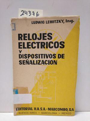 RELOJES ELÉCTRICOS Y DISPOSITIVOS DE SEÑALIZACIÓN