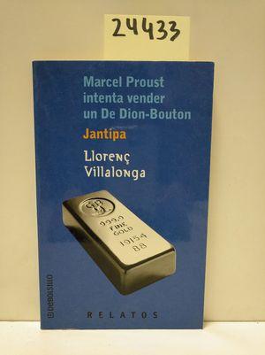 RELATOS. MARCEL PROUST INTENTA VENDER UN DE DI0N-BOUTON / JANTIPA