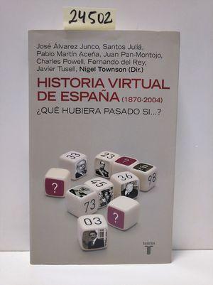 HISTORIA VIRTUAL DE ESPAÑA (1870-2004)