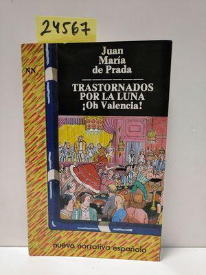 TRANSTORNADOS POR LA LUNA. (OH VALENCIA)