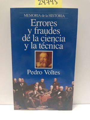 ERRORES Y FRAUDES DE LA CIENCIA Y LA TÉCNICA