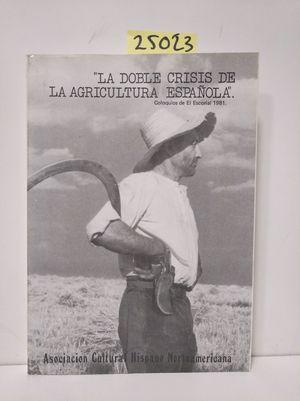 LA DOBLE CRISIS DE LA AGRICULTURA ESPAÑOLA