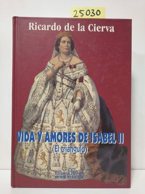 VIDA Y AMORES DE ISABEL II