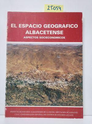 EL ESPACIO GEOGRÁFICO ALBACETENSE. ASPECTOS SOCIOECONÓMICOS