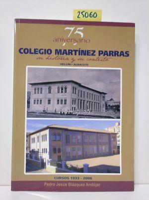 75 ANIVERSARIO COLEGIO MARTÍNEZ PARRAS. SU HISTORIA Y SU CONTEXTO. HELLÍN. ALBACETE