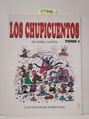 LOS CHUPICUENTOS. TOMO I