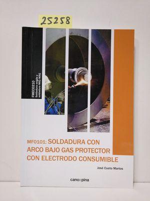 SOLDADURA CON ARCO BAJO GAS PROTECTOR CON ELECTRODO CONSUMIBLE (MF0101)