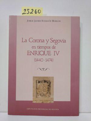 LA CORONA Y SEGOVIA EN TIEMPOS DE ENRIQUE IV (1440-1474)