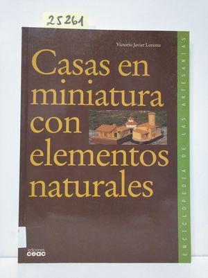 CASAS MINIATURAS CON ELEMENTOS NATURALES