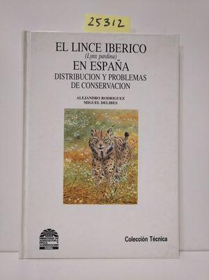 EL LINCE IBÉRICO EN ESPAÑA. DISTRIBUCIÓN Y PROBLEMAS DE CONSERVACIÓN.